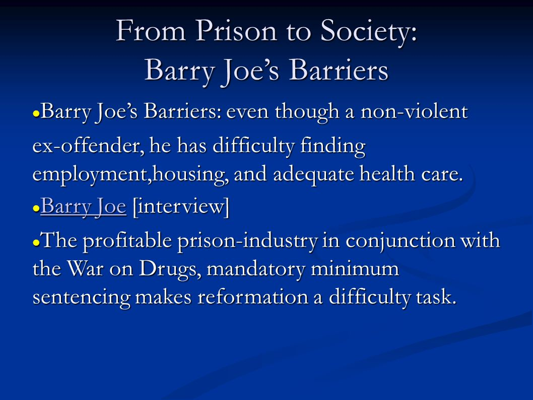 From Prison to Society: Barry Joe's Barriers