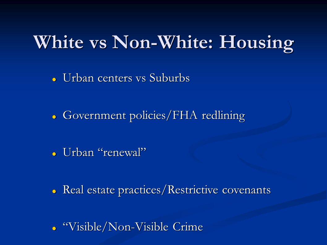 White vs Non-White: Housing