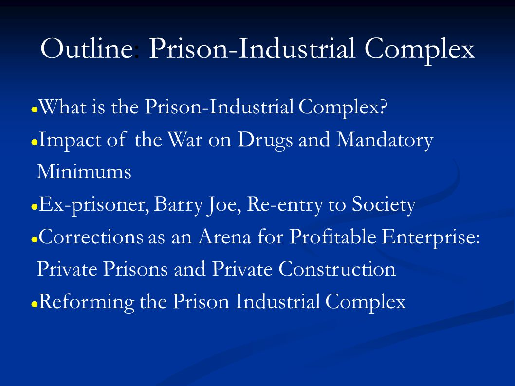 Outline: Prison-Industrial Complex