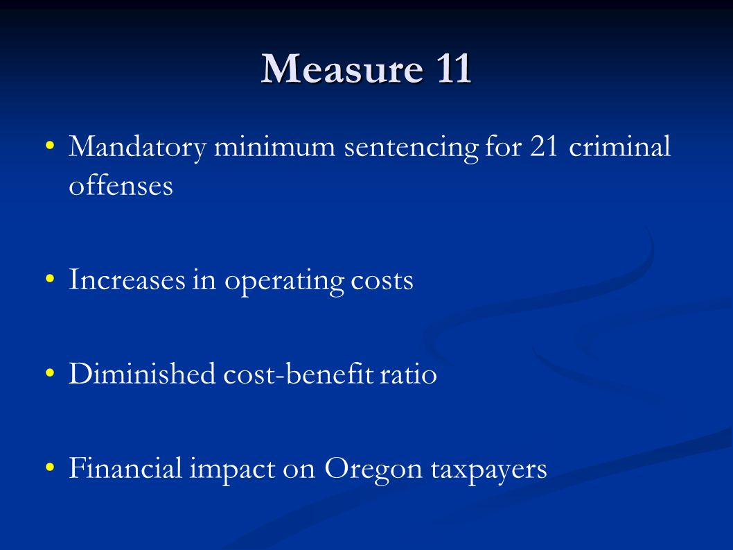 Measure 11 Mandatory minimum sentencing for 21 criminal offenses