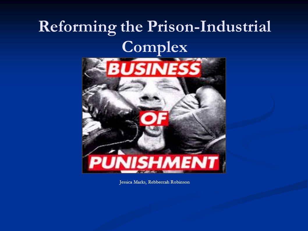 Reforming the Prison-Industrial Complex