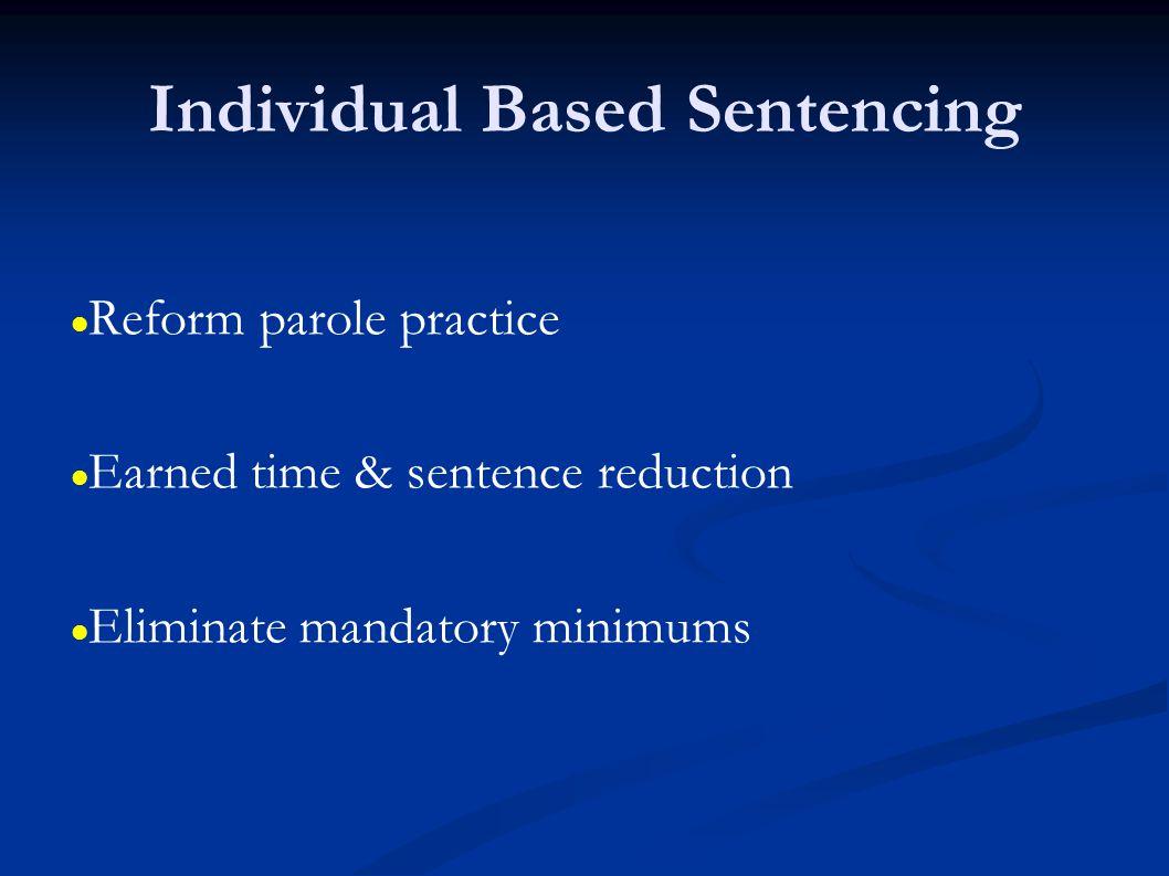 Individual Based Sentencing