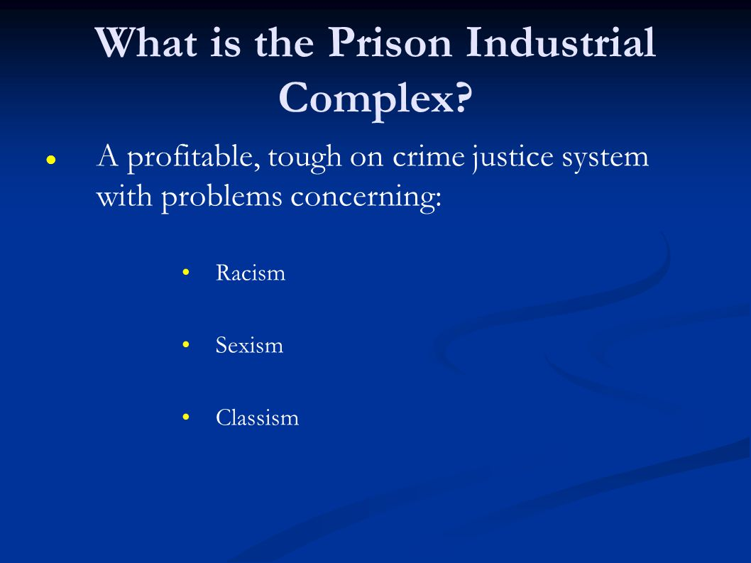 What is the Prison Industrial Complex