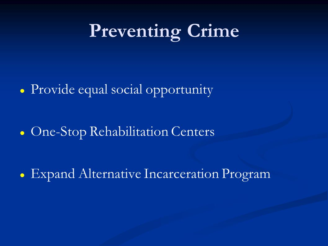 Preventing Crime Provide equal social opportunity
