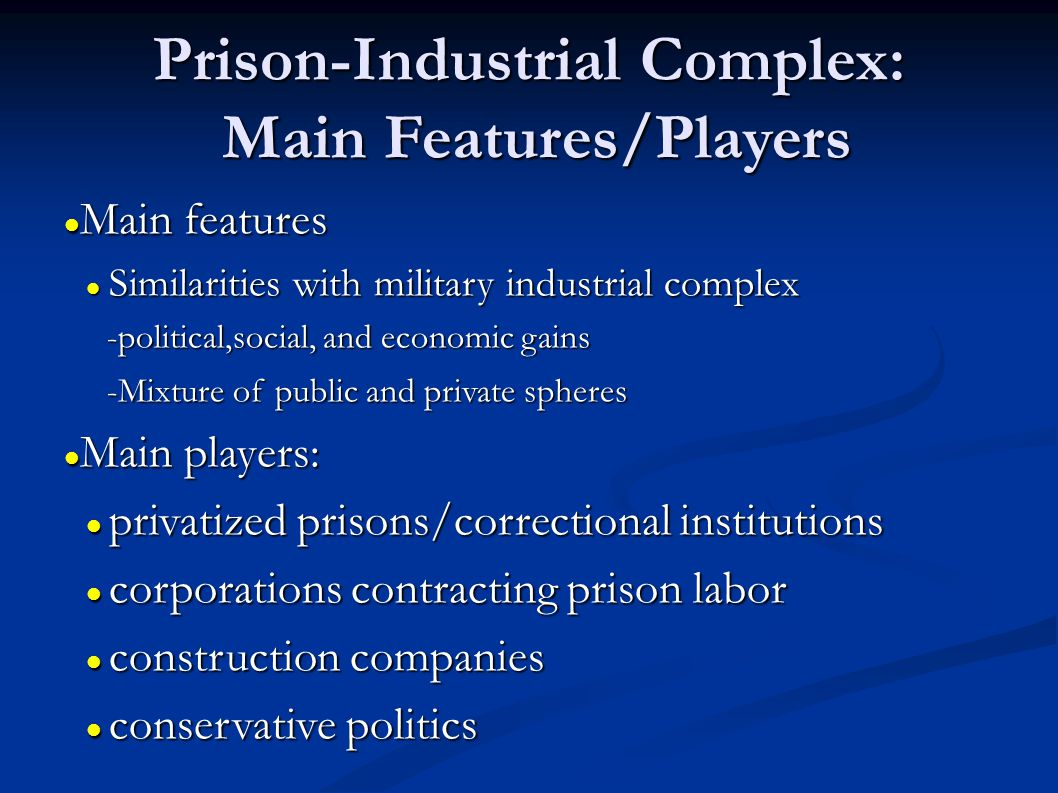Prison-Industrial Complex: Main Features/Players