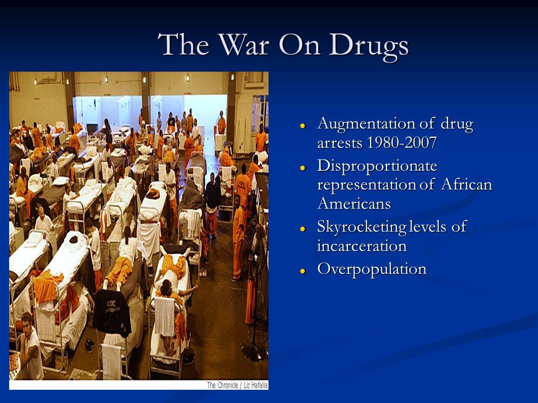 The War On Drugs Augmentation of drug arrests 1980-2007