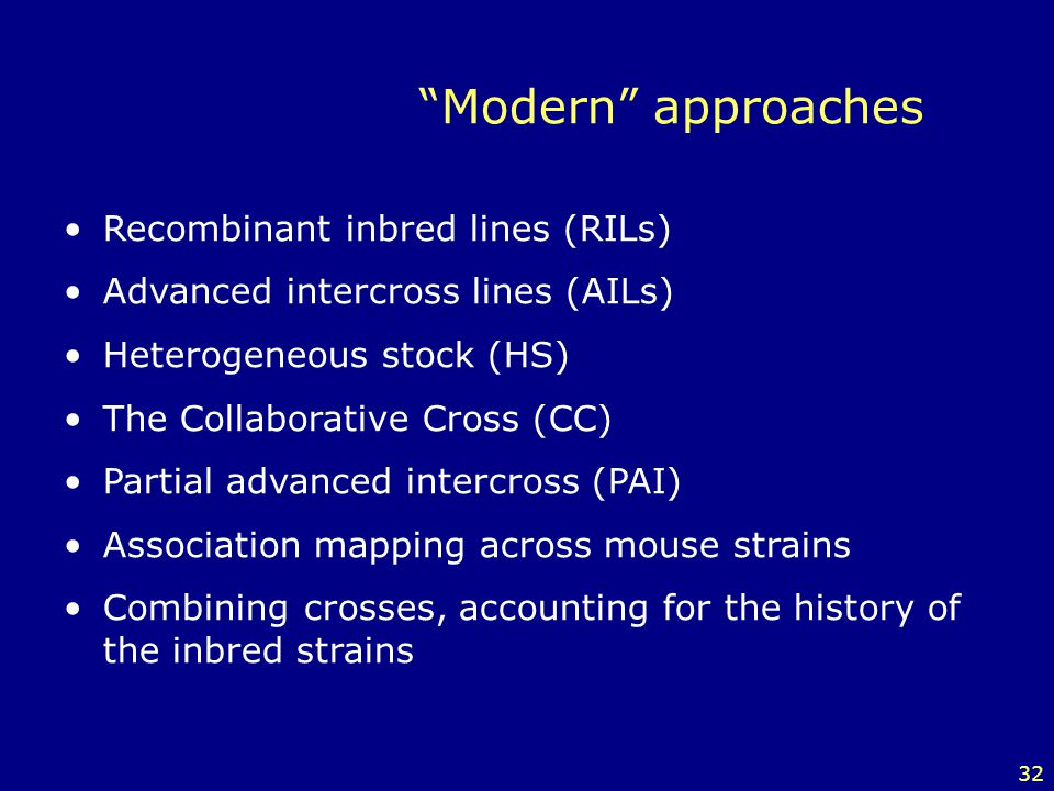 Modern approaches Recombinant inbred lines (RILs)