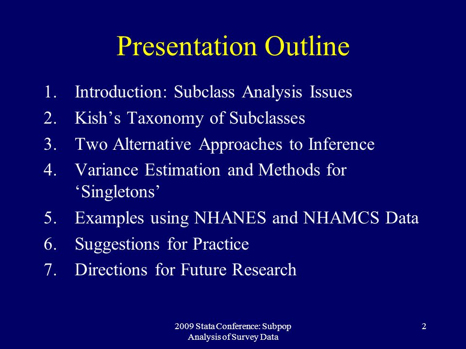 2009 Stata Conference: Subpop Analysis of Survey Data
