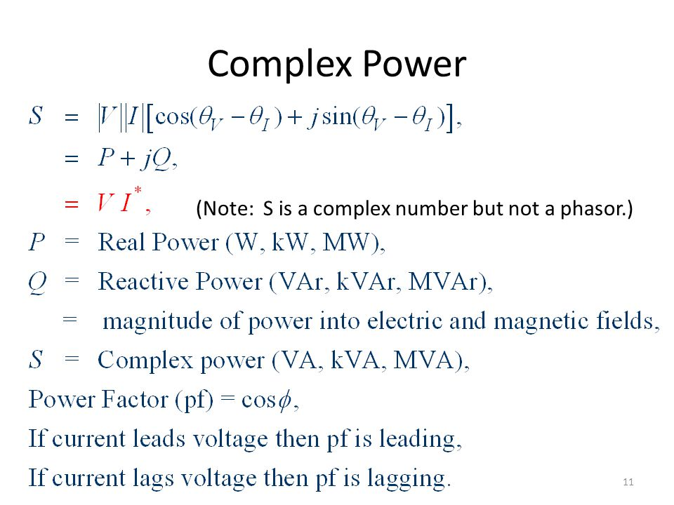 Complex Power (Note: S is a complex number but not a phasor.)