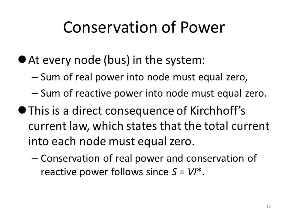 Conservation of Power At every node (bus) in the system: