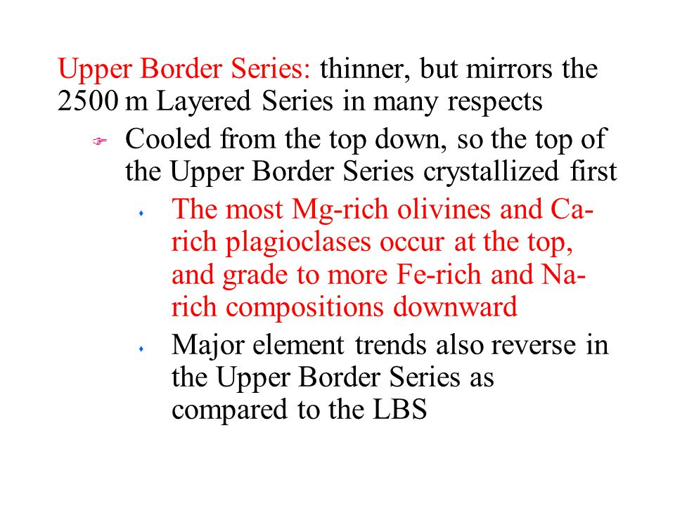 Upper Border Series: thinner, but mirrors the 2500 m Layered Series in many respects