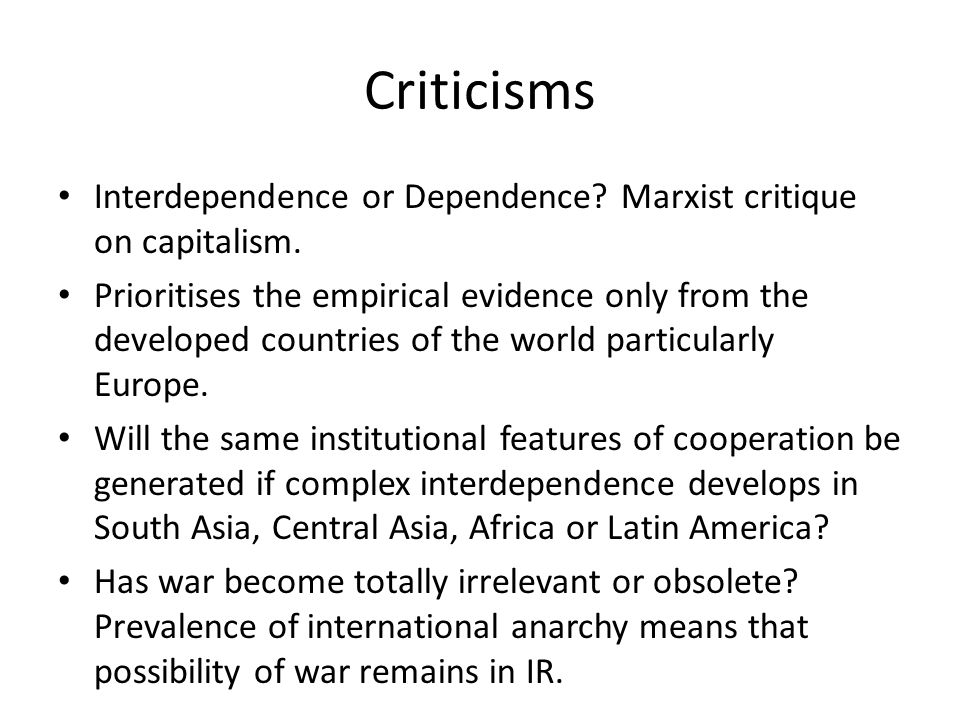 Criticisms Interdependence or Dependence Marxist critique on capitalism.