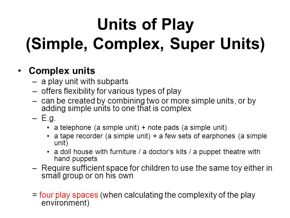 Units of Play (Simple, Complex, Super Units)