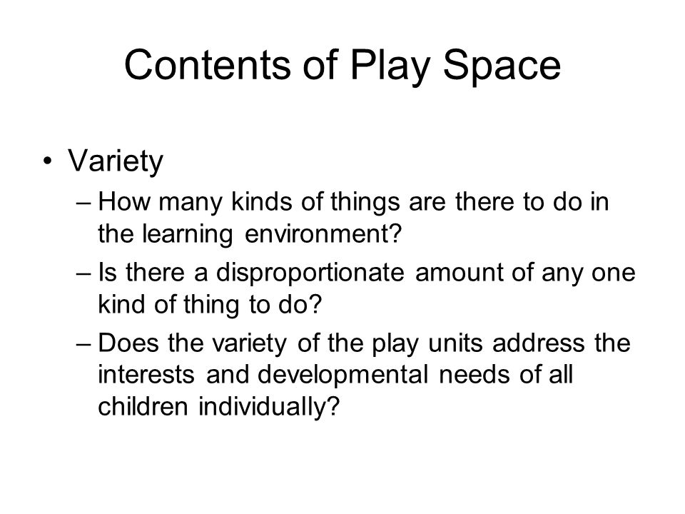 Contents of Play Space Variety