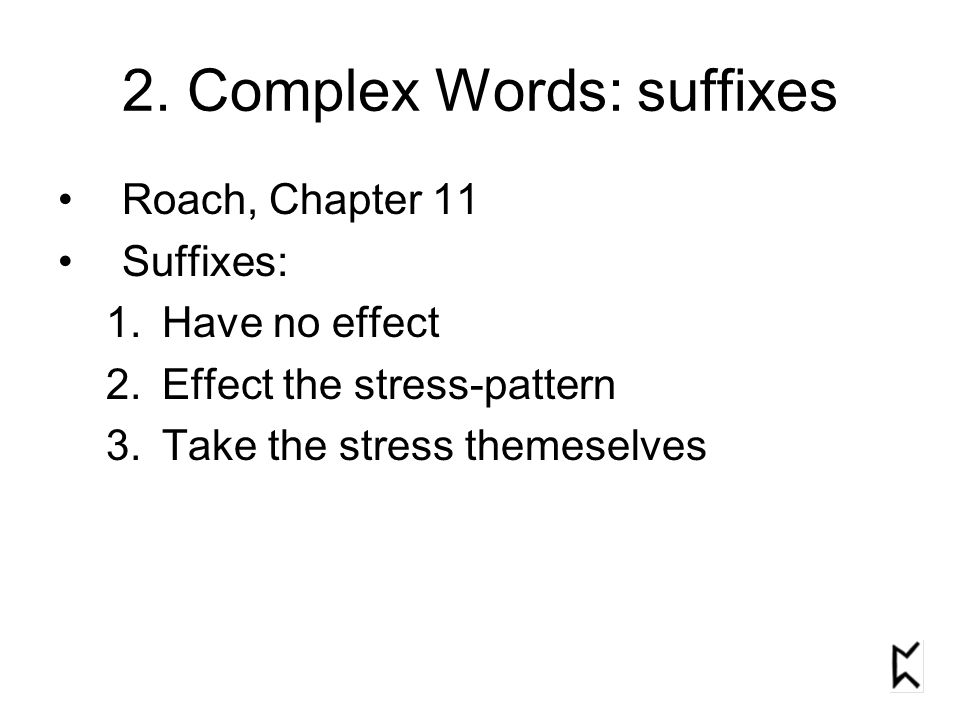2. Complex Words: suffixes