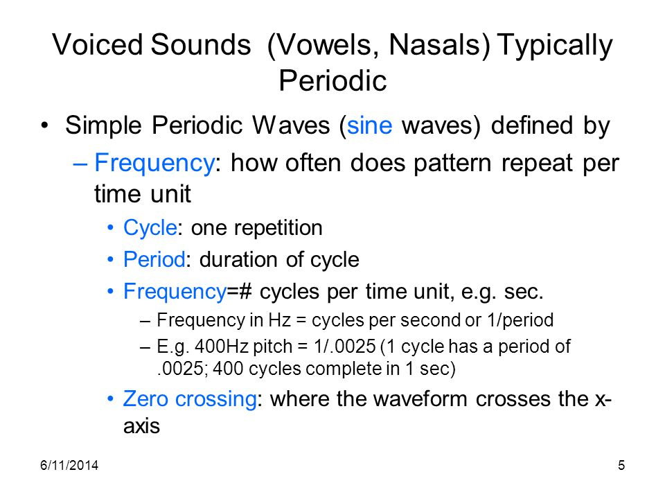 Voiced Sounds (Vowels, Nasals) Typically Periodic