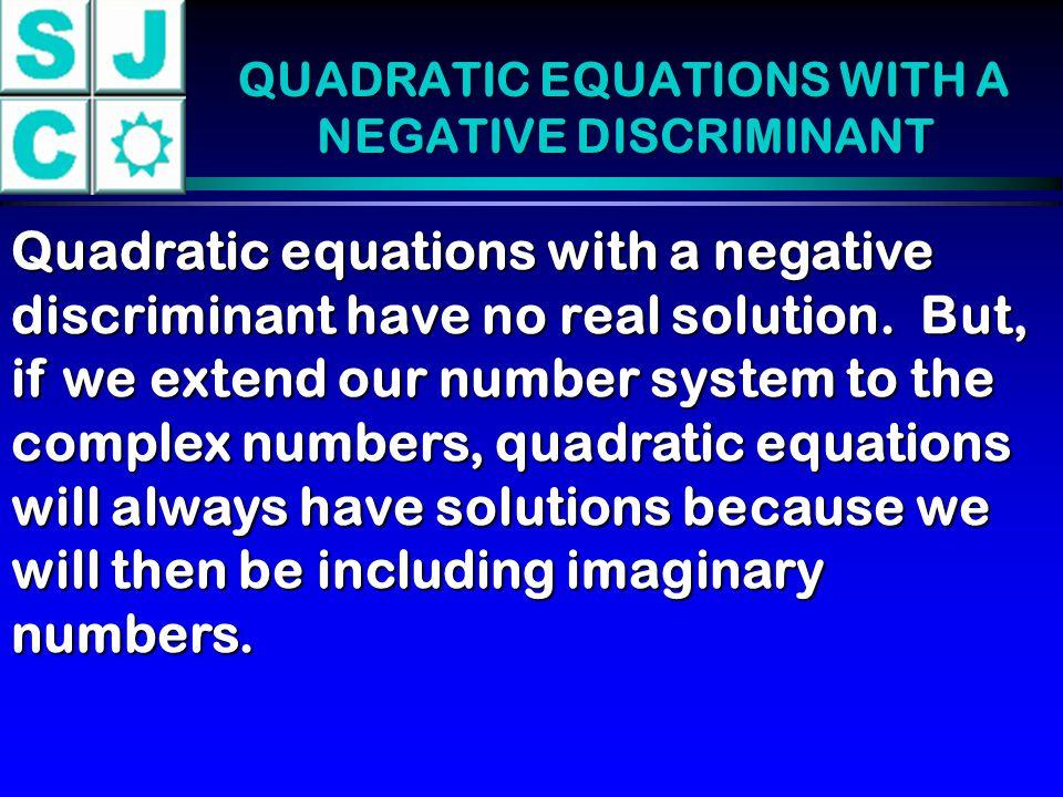 QUADRATIC EQUATIONS WITH A NEGATIVE DISCRIMINANT