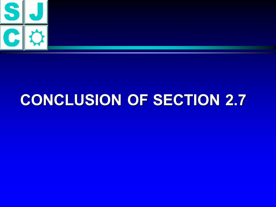 CONCLUSION OF SECTION 2.7