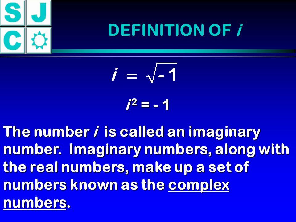 DEFINITION OF i i 2 = - 1.