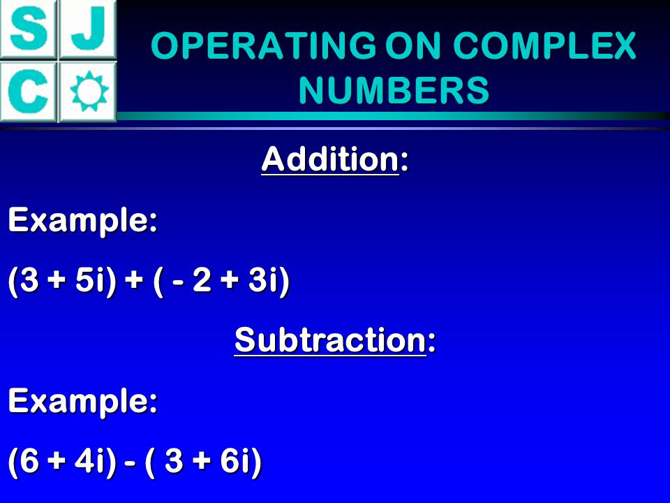 OPERATING ON COMPLEX NUMBERS