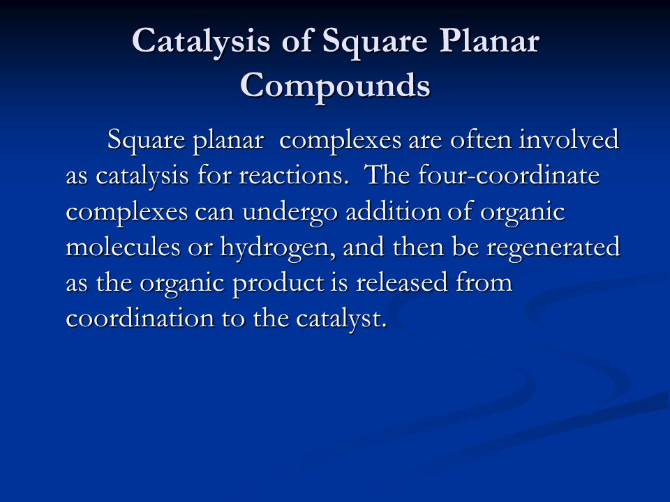 Catalysis of Square Planar Compounds