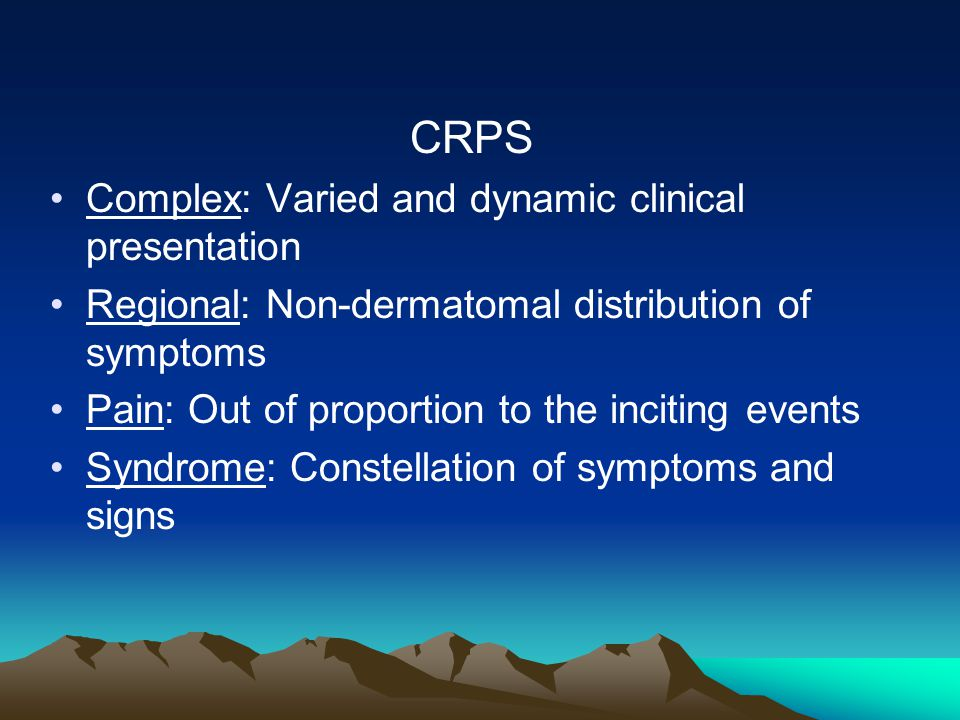 CRPS Complex: Varied and dynamic clinical presentation