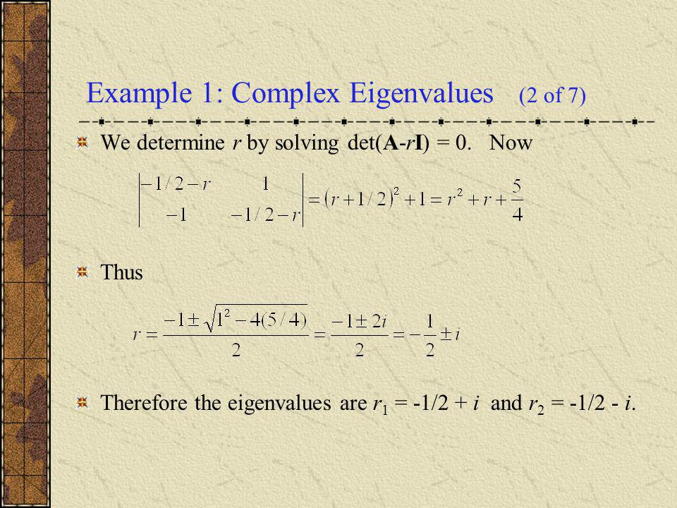Example 1: Complex Eigenvalues (2 of 7)