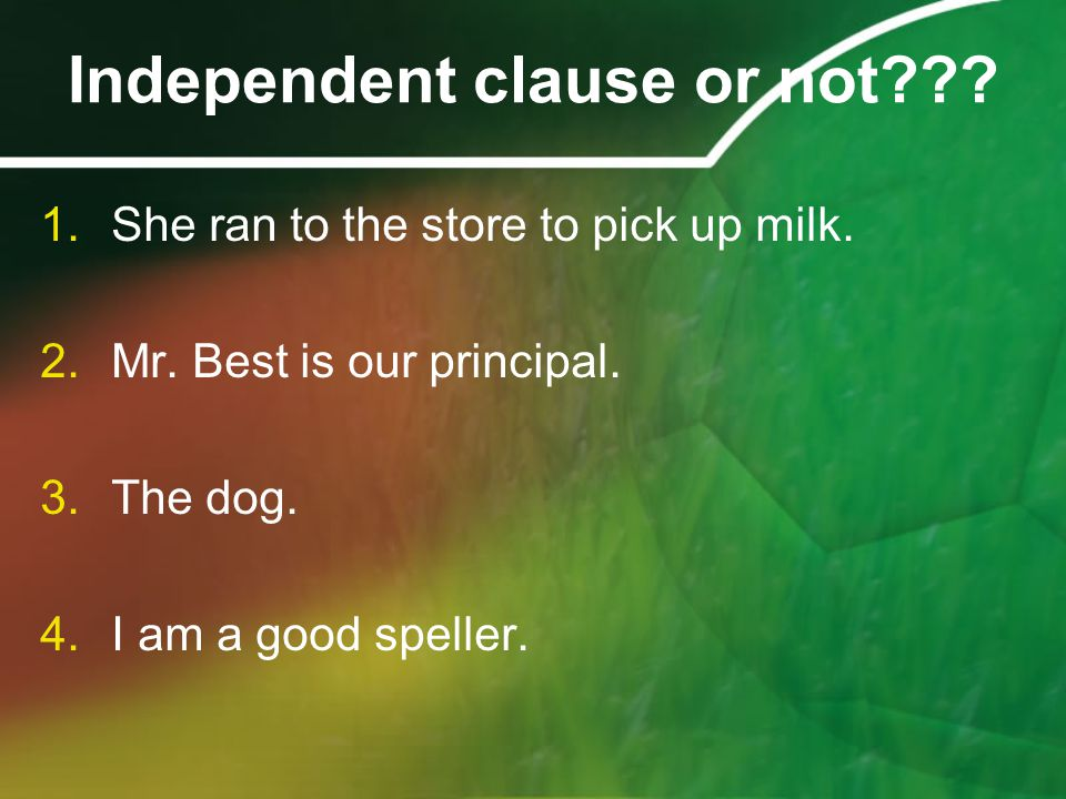 Independent clause or not