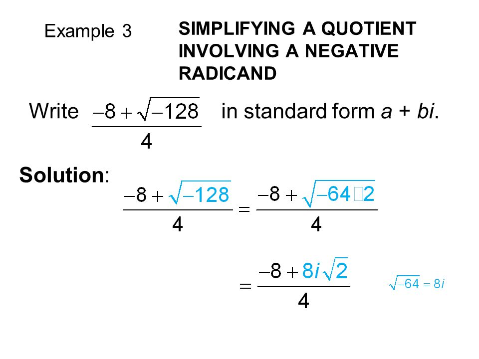 Write in standard form a + bi. Solution: