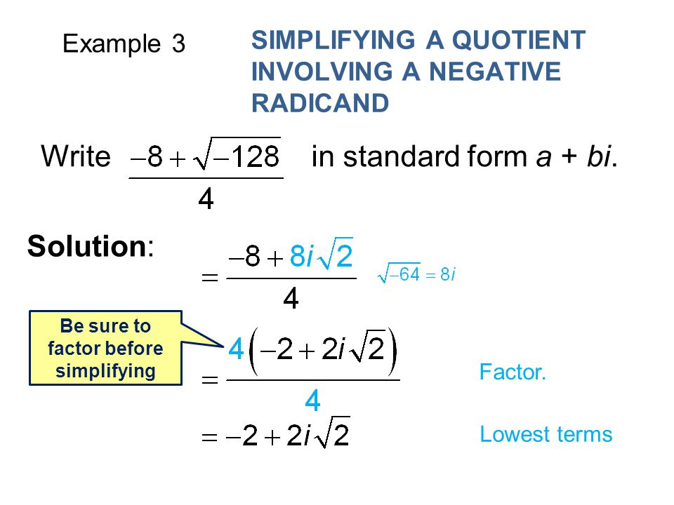 Be sure to factor before simplifying