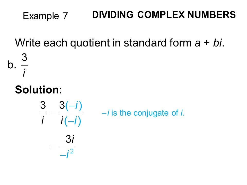 Write each quotient in standard form a + bi.