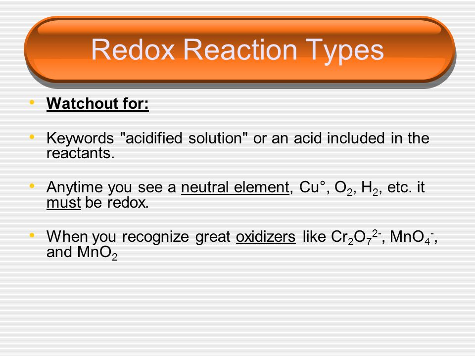 Redox Reaction Types Watchout for: