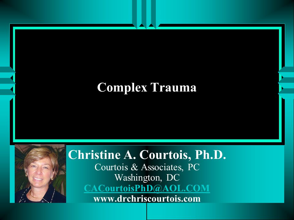 Christine A. Courtois, Ph.D.