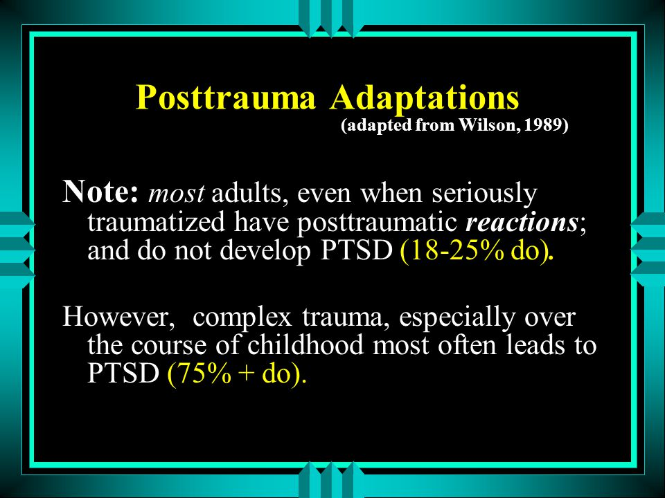 Posttrauma Adaptations (adapted from Wilson, 1989)
