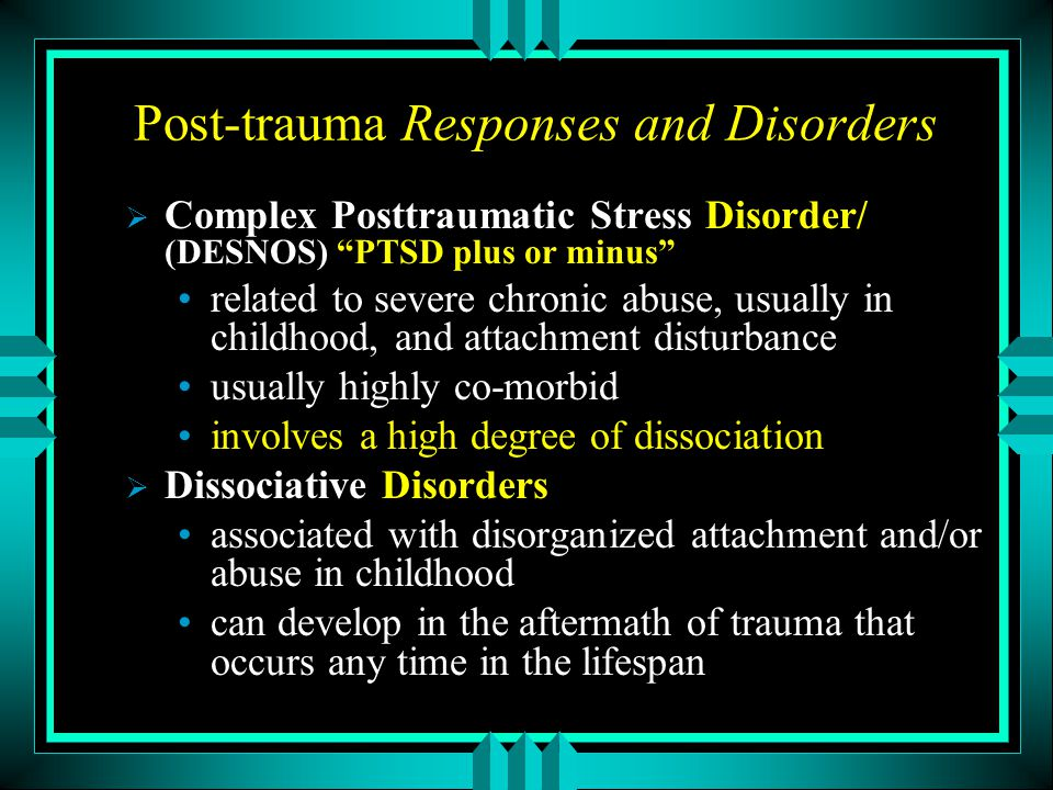 Post-trauma Responses and Disorders