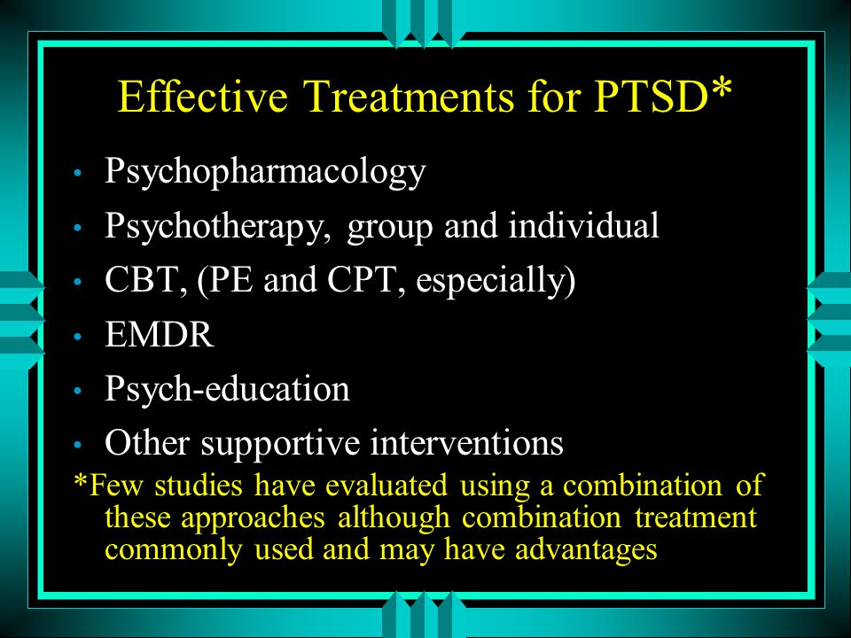 Effective Treatments for PTSD*