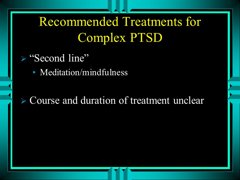 Recommended Treatments for Complex PTSD