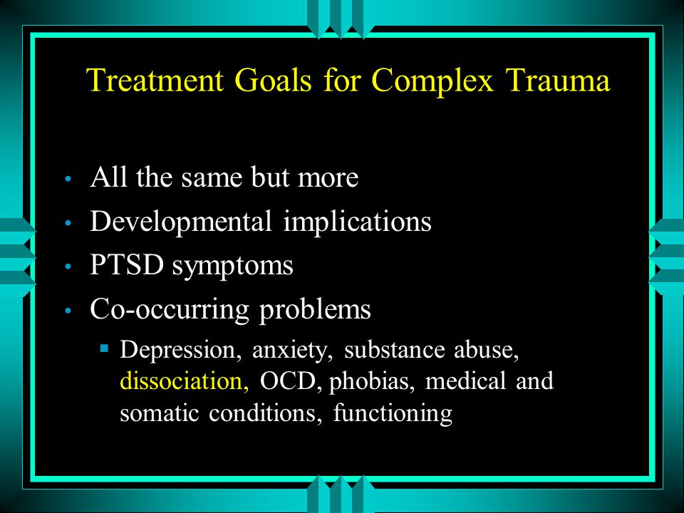 Treatment Goals for Complex Trauma