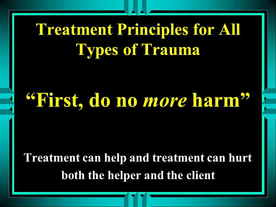 Treatment Principles for All Types of Trauma
