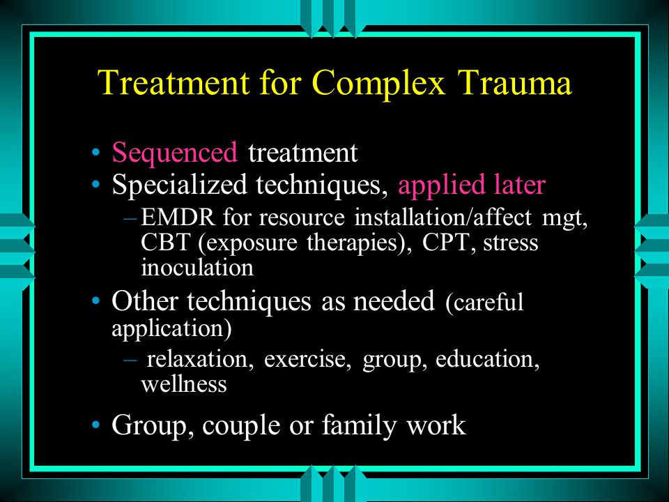Treatment for Complex Trauma