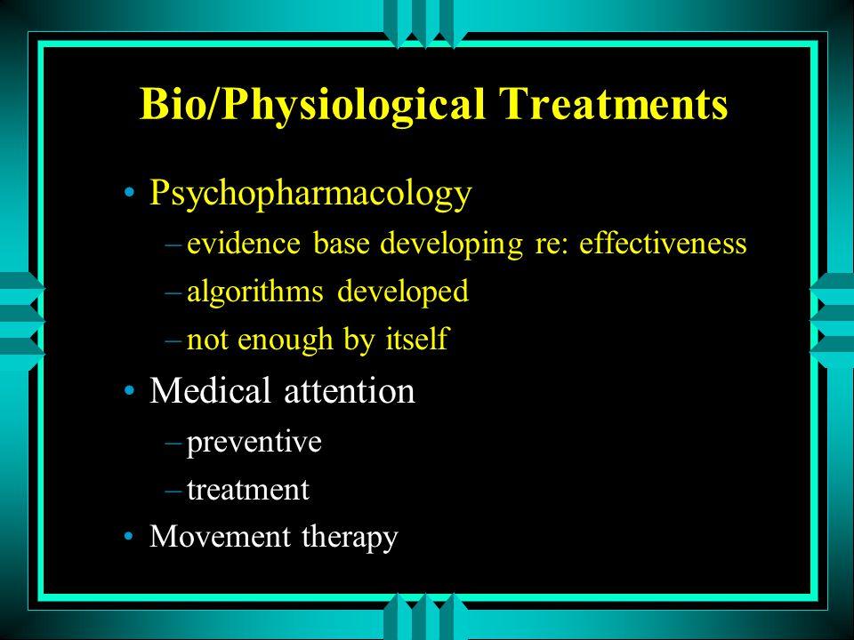 Bio/Physiological Treatments