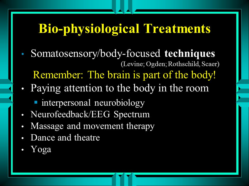 Bio-physiological Treatments
