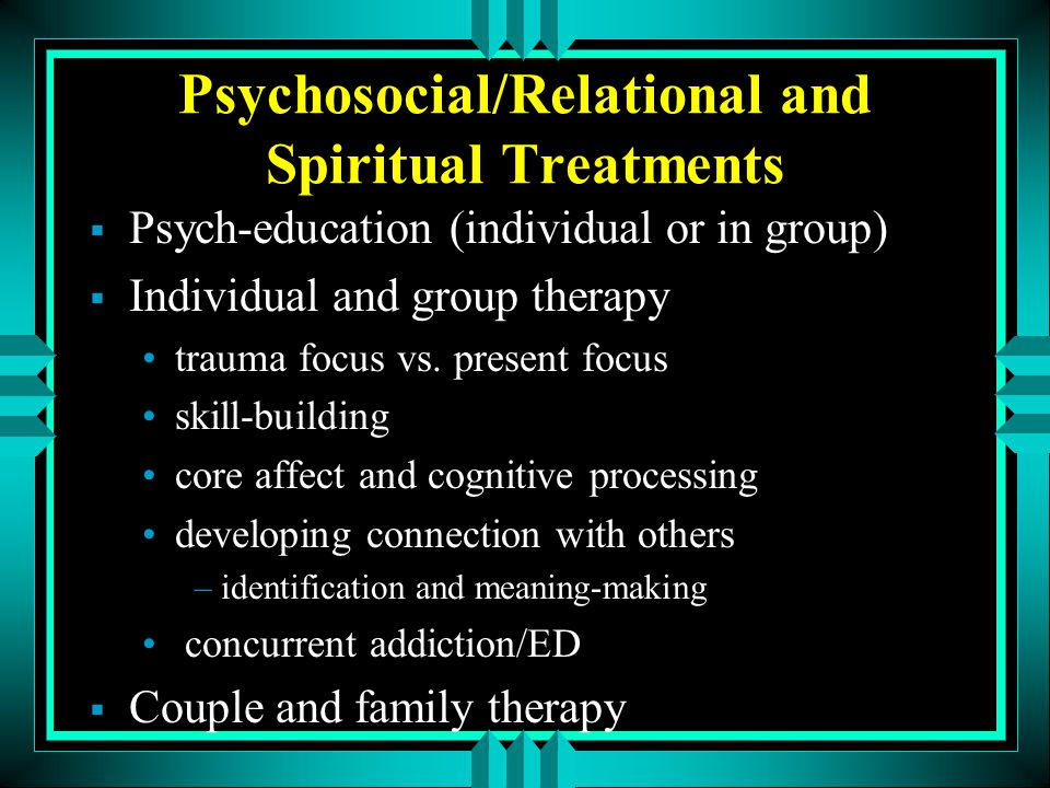Psychosocial/Relational and Spiritual Treatments
