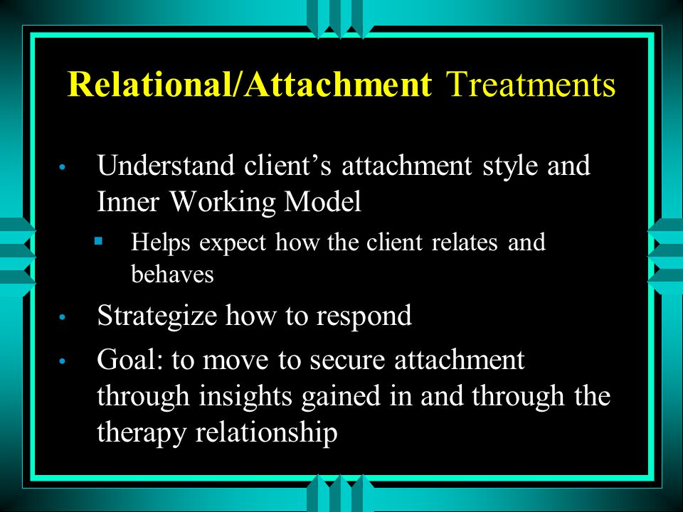 Relational/Attachment Treatments