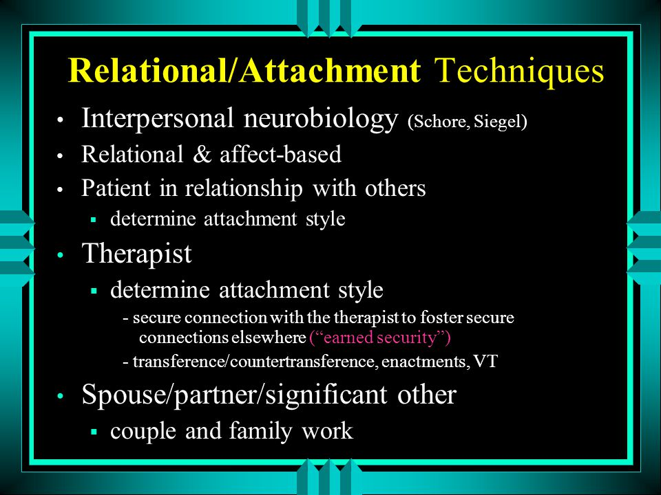 Relational/Attachment Techniques