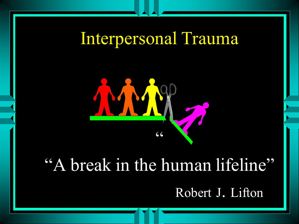 A break in the human lifeline