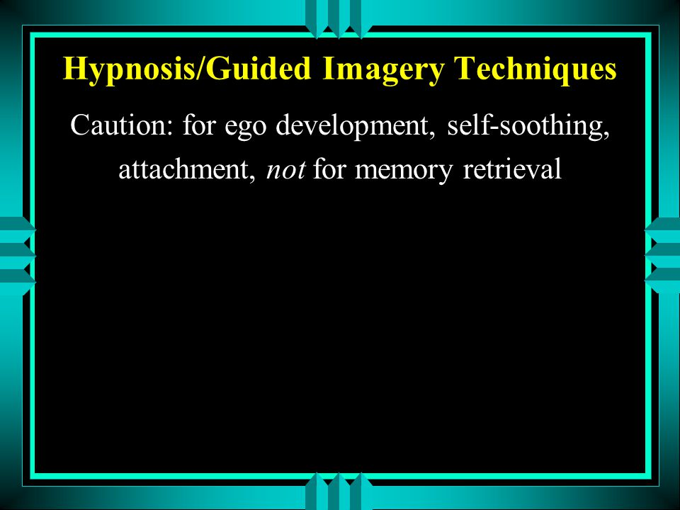 Hypnosis/Guided Imagery Techniques
