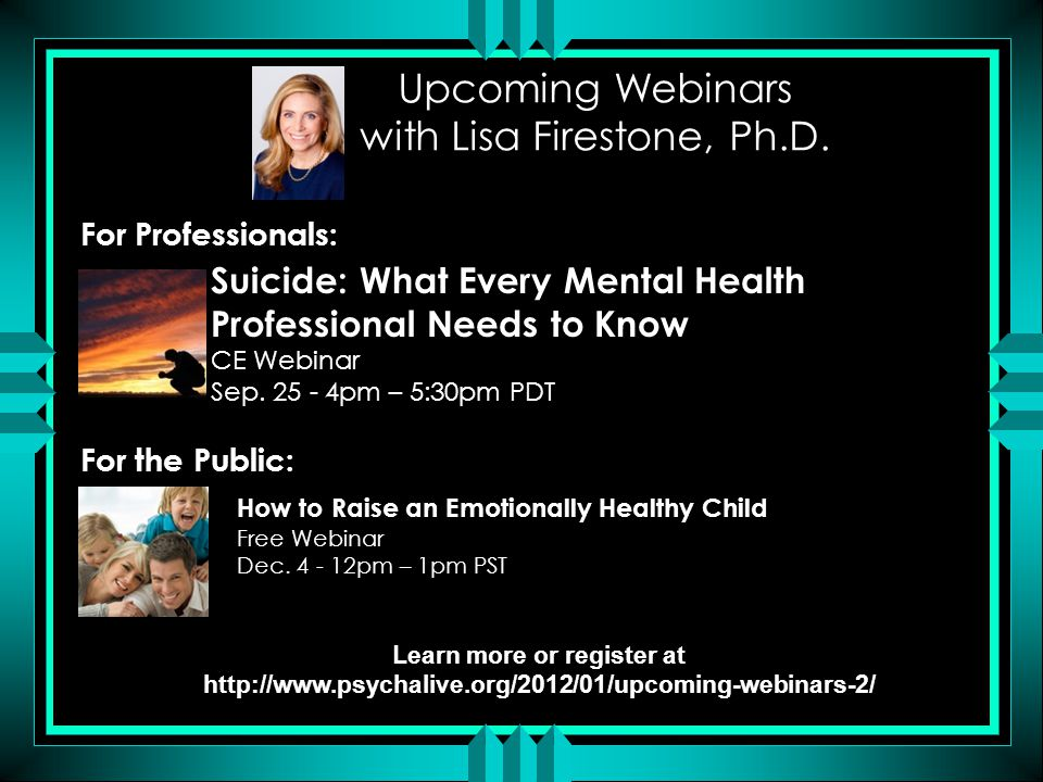 Upcoming Webinars with Lisa Firestone, Ph.D.