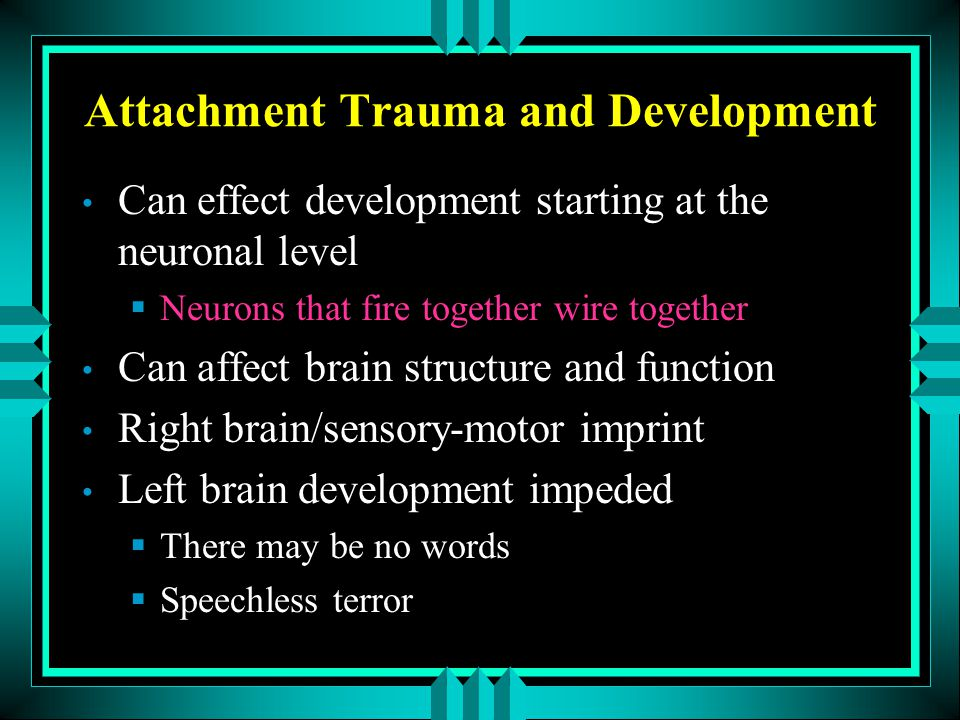 Attachment Trauma and Development