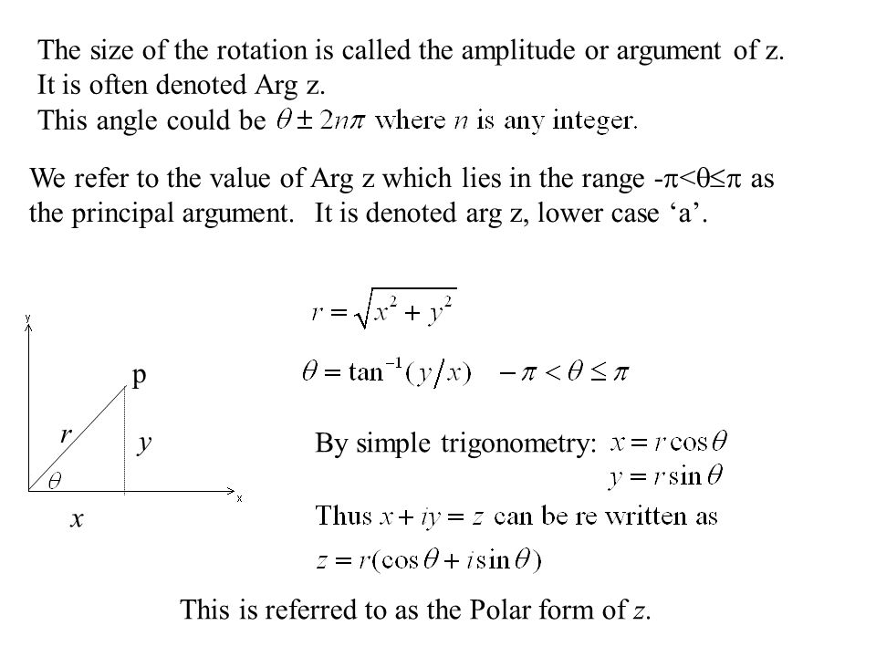 The size of the rotation is called the amplitude or argument of z.